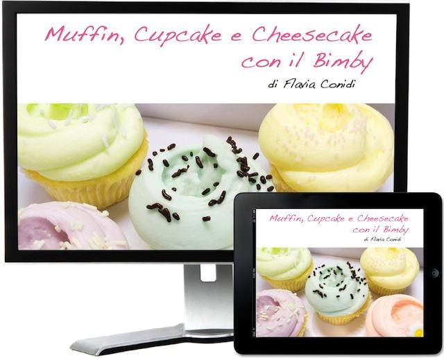 Muffin, cupcake e cheesecake con il Bimby – Ricettario ebook