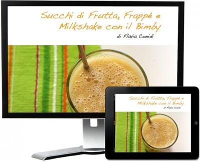 Succhi di frutta, frappè e milkshake con il Bimby – Ricettario ebook
