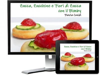 Zucca, zucchine e fiori di zucca col Bimby – Ricettario ebook