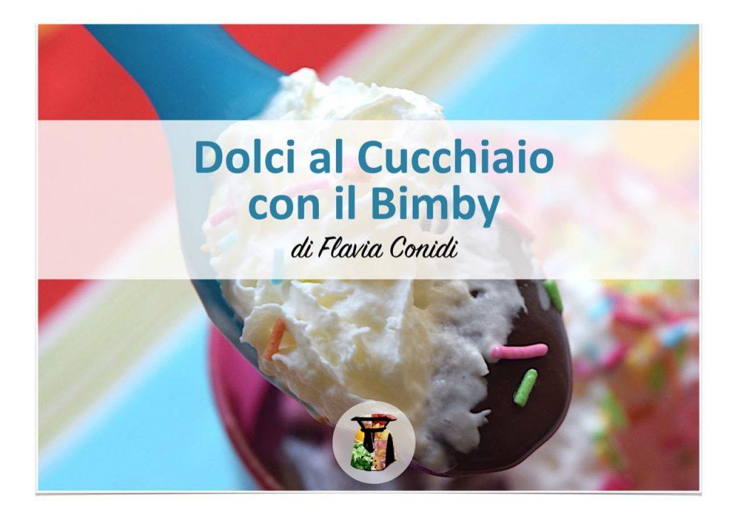 Dolci al cucchiaio con il Bimby - Ricettario ebook
