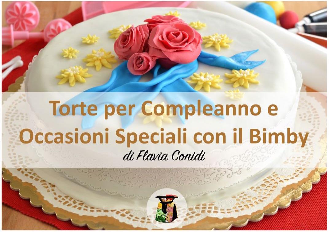 Torte per Compleanno e Occasioni Speciali con il Bimby - Ricettario ebook PDF