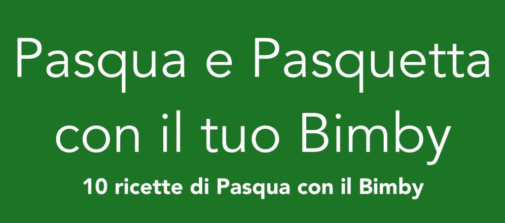 Pasqua e Pasquetta con il tuo Bimby – Ricettario ebook