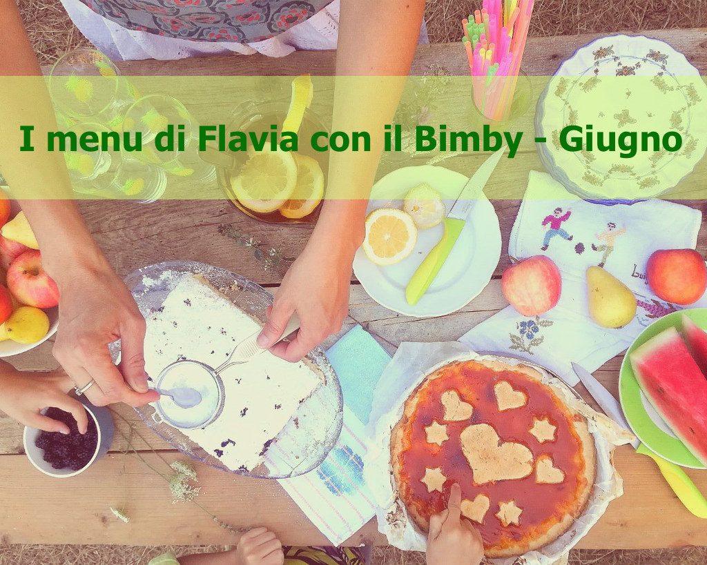 I menu di Flavia con il Bimby – Giugno
