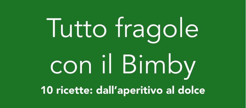Tutto fragole con il Bimby – Ricettario ebook