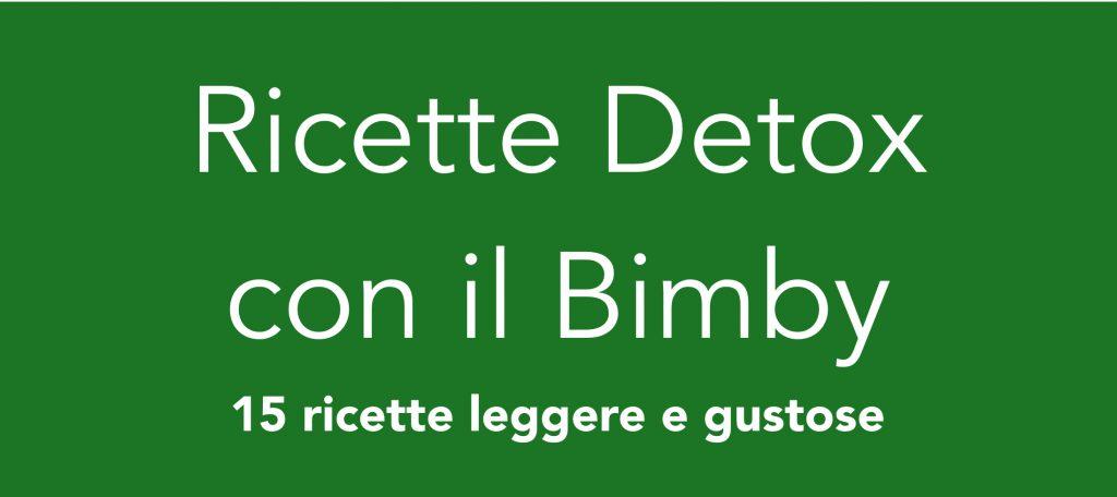 Ricette Detox con il Bimby- Ricettario ebook